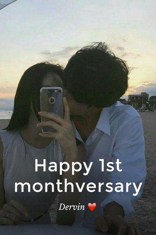 Happy 1st monthversary Dervin ❤
