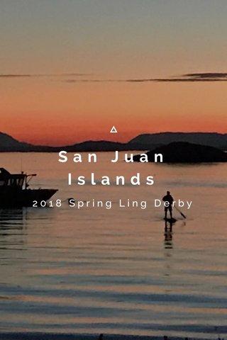 San Juan Islands 2018 Spring Ling Derby
