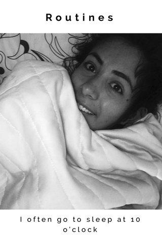Routines I often go to sleep at 10 o'clock