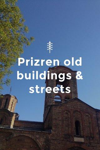 Prizren old buildings & streets