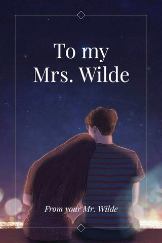 To my Mrs. Wilde From your Mr. Wilde