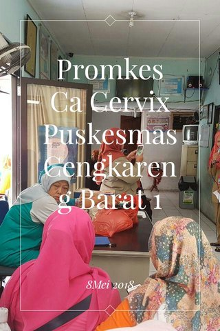Promkes Ca Cervix Puskesmas Cengkareng Barat 1 8Mei 2018