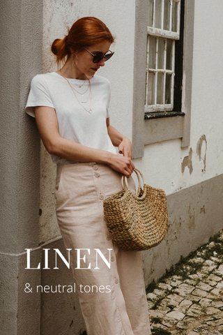 LINEN & neutral tones