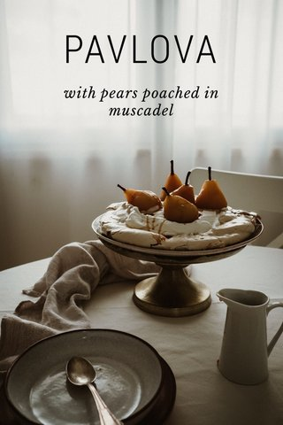 PAVLOVA with pears poached in muscadel
