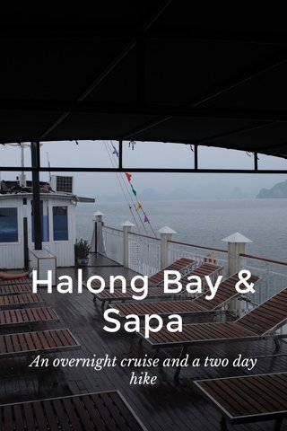 Halong Bay & Sapa An overnight cruise and a two day hike