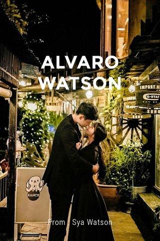 ALVARO WATSON From : Sya Watson