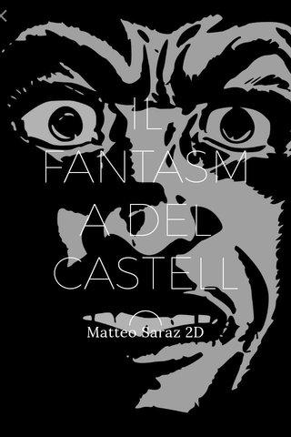 IL FANTASMA DEL CASTELLO Matteo Saraz 2D