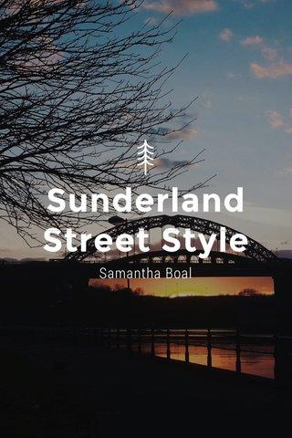 Sunderland Street Style Samantha Boal