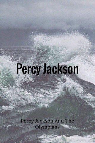 Percy Jackson Percy Jackson And The Olympians