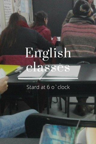 English classes Stard at 6 o`clock
