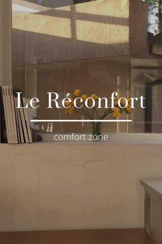 Le Réconfort comfort zone