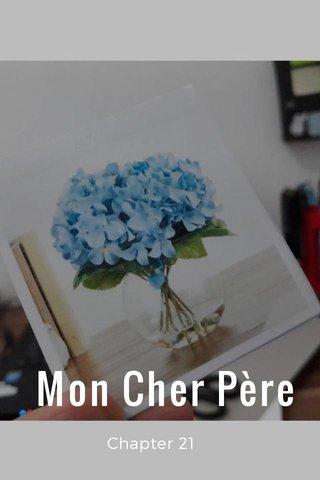 Mon Cher Père Chapter 21