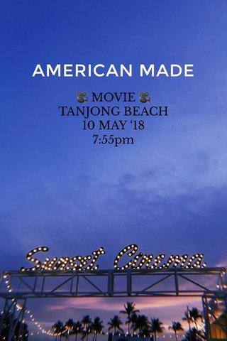 AMERICAN MADE 🎥 MOVIE 🎥 TANJONG BEACH 10 MAY '18 7:55pm