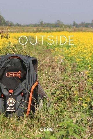 OUTSIDE CEBE