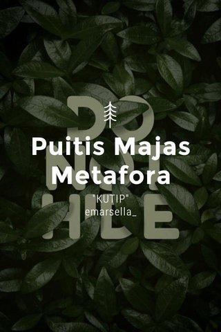 """Puitis Majas Metafora """"KUTIP"""" emarsella_"""
