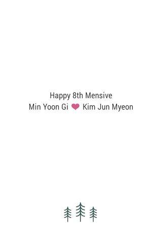 Happy 8th Mensive Min Yoon Gi ❤ Kim Jun Myeon