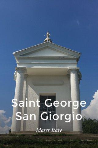 Saint George San Giorgio Maser Italy