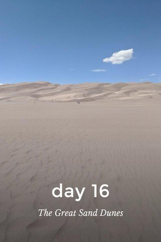 day 16 The Great Sand Dunes