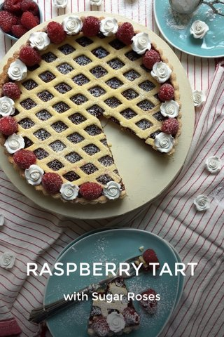 RASPBERRY TART with Sugar Roses