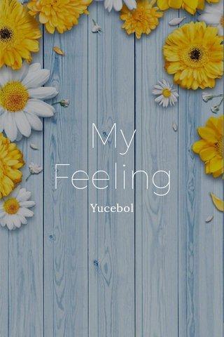 My Feeling Yucebol
