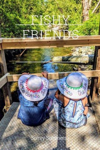 FISHY FRIENDS Surrey Summers