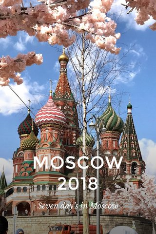 MOSCOW 2018 Seven day's in Moscow