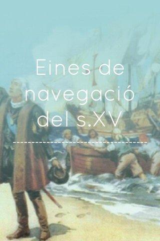 Eines de navegació del s.XV