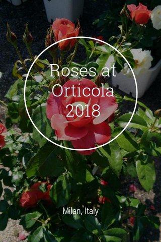 Roses at Orticola 2018 Milan, Italy