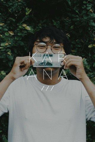 K A R A N A ///