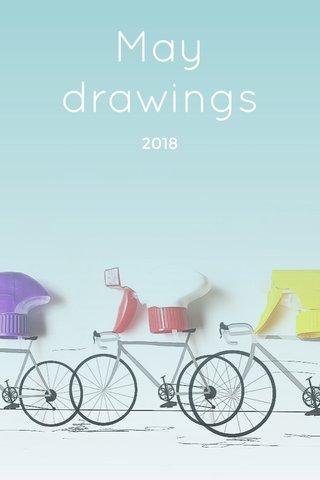 May drawings 2018