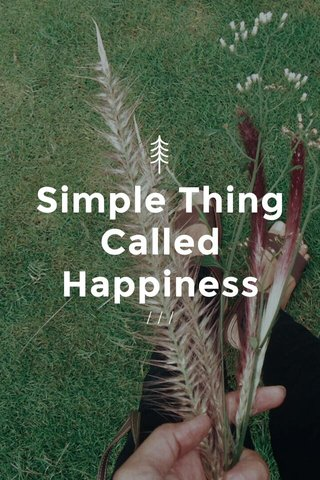 Simple Thing Called Happiness ///