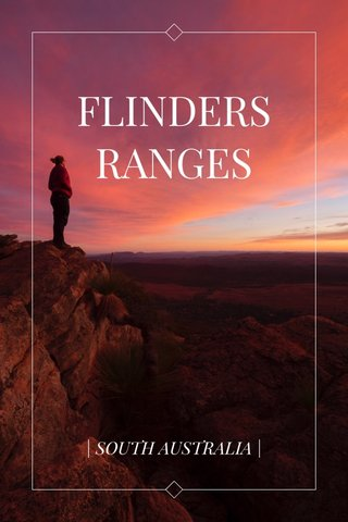 FLINDERS RANGES | SOUTH AUSTRALIA |