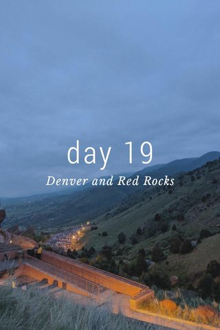 day 19 Denver and Red Rocks