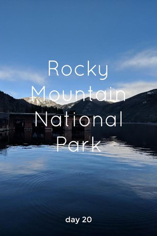 Rocky Mountain National Park day 20