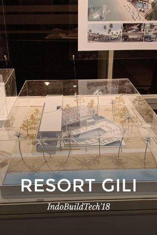 RESORT GILI IndoBuildTech'18