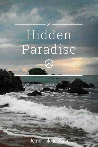 Hidden Paradise ☮ Jemur Island, Riau
