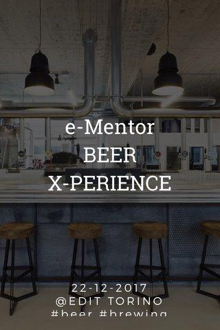 e-Mentor BEER X-PERIENCE 22-12-2017 @EDIT TORINO #beer #brewing #brew #edit #birrificio #torino #birra #stelleritalia