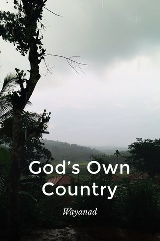 God's Own Country Wayanad