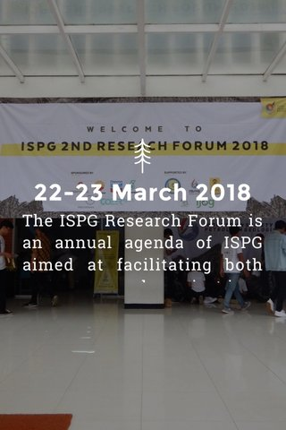 22-23 March 2018 The ISPG Research Forum is an annual agenda of ISPG aimed at facilitating both young and existing geoscientis in the industrial world to write scientific papers Research forum begins with some pre-conference activities in the form of knowledge sharing and training, while the peak of the show is the presentation and selection of selected paper, either orally and in the form of posters. Paper from ISPG Research Foru will be sent to IJOG journals, Indonesian journals that have international index.