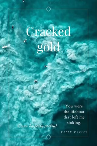 Cracked gold (Cover by perry poetry)
