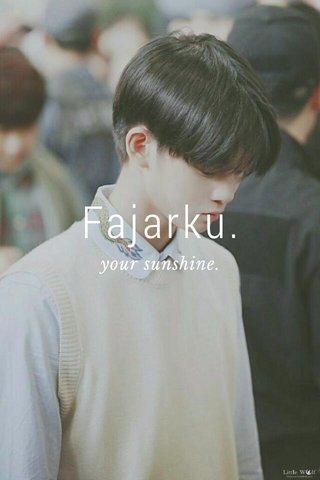 Fajarku. your sunshine.
