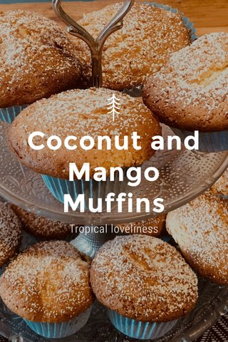 Coconut and Mango Muffins Tropical loveliness