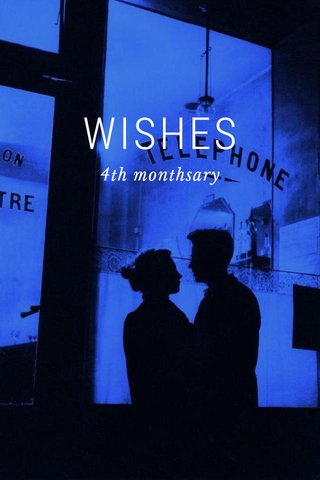 WISHES 4th monthsary