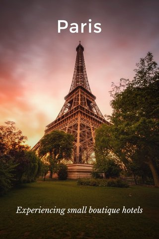 Paris Experiencing small boutique hotels