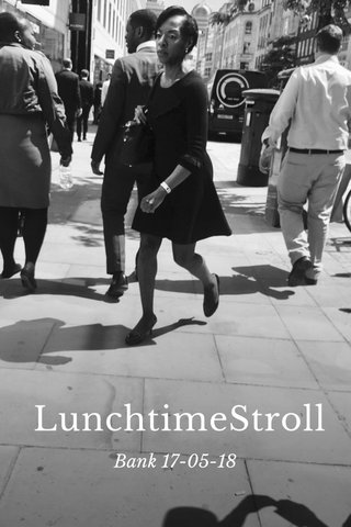 LunchtimeStroll Bank 17-05-18