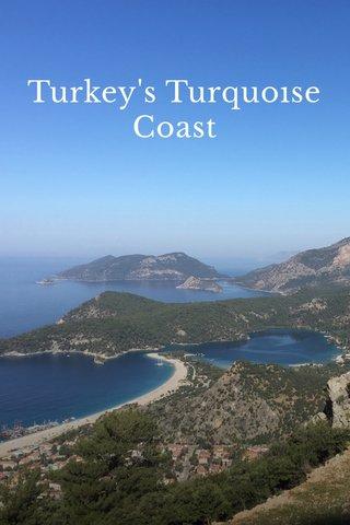 Turkey's Turquoıse Coast