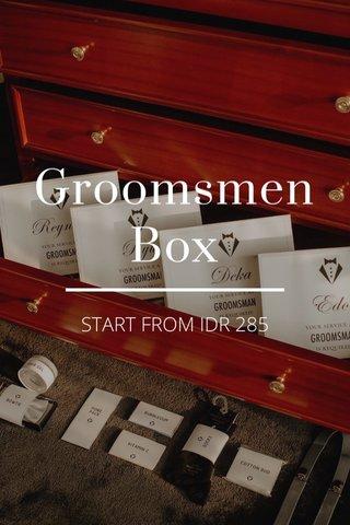 Groomsmen Box START FROM IDR 285