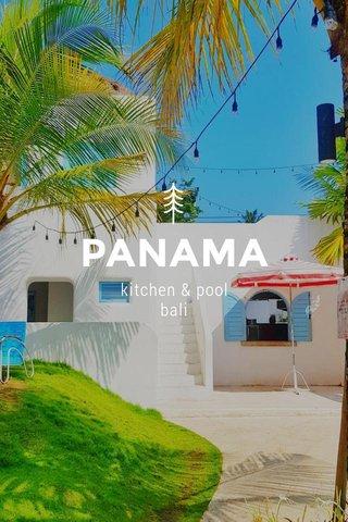 PANAMA kitchen & pool bali
