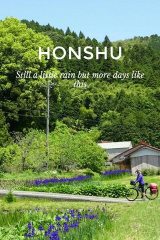 HONSHU Still a little rain but more days like this