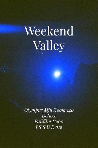 Weekend Valley Olympus Mju Zoom 140 Deluxe Fujifilm C200 I S S U E 012